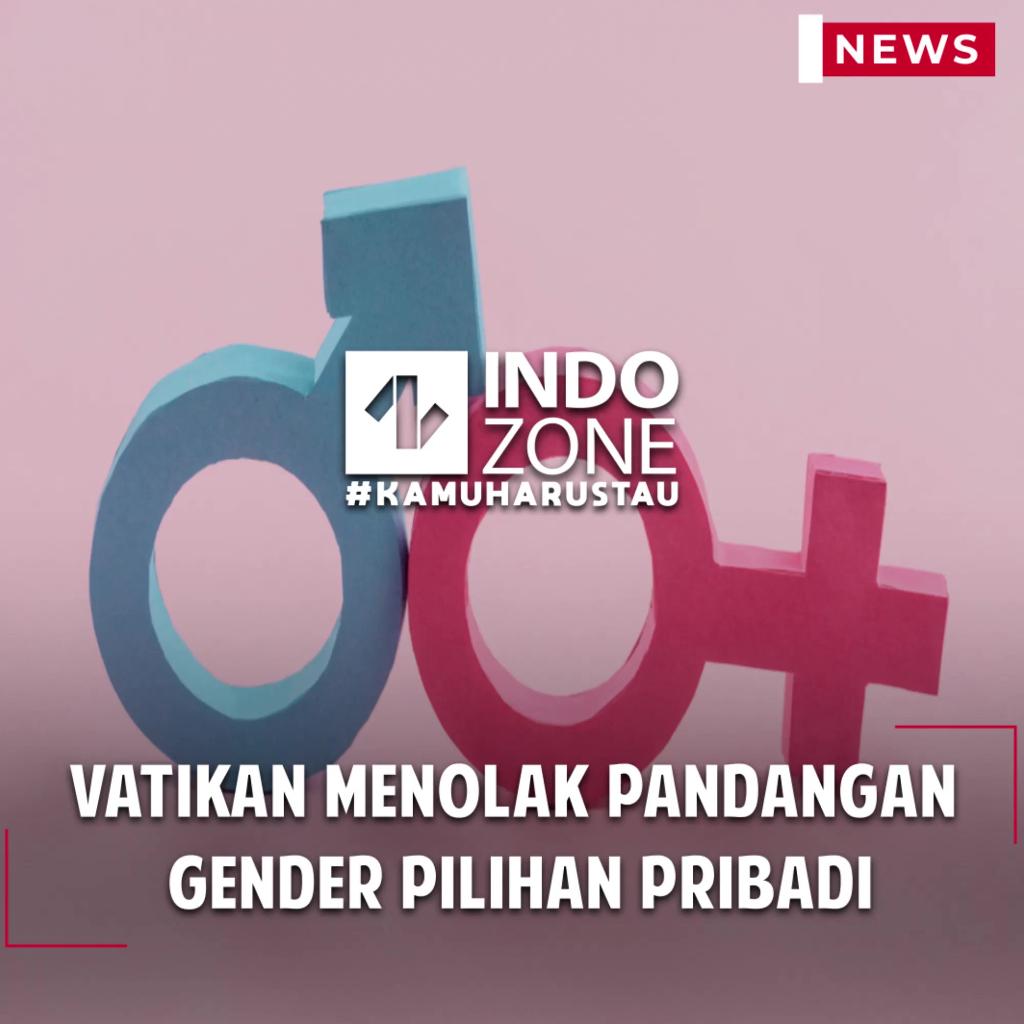 Vatikan Menolak Pandangan Gender Pilihan Pribadi