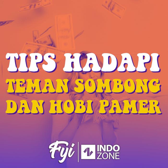 Tips Hadapi Teman Sombong dan Hobi Pamer