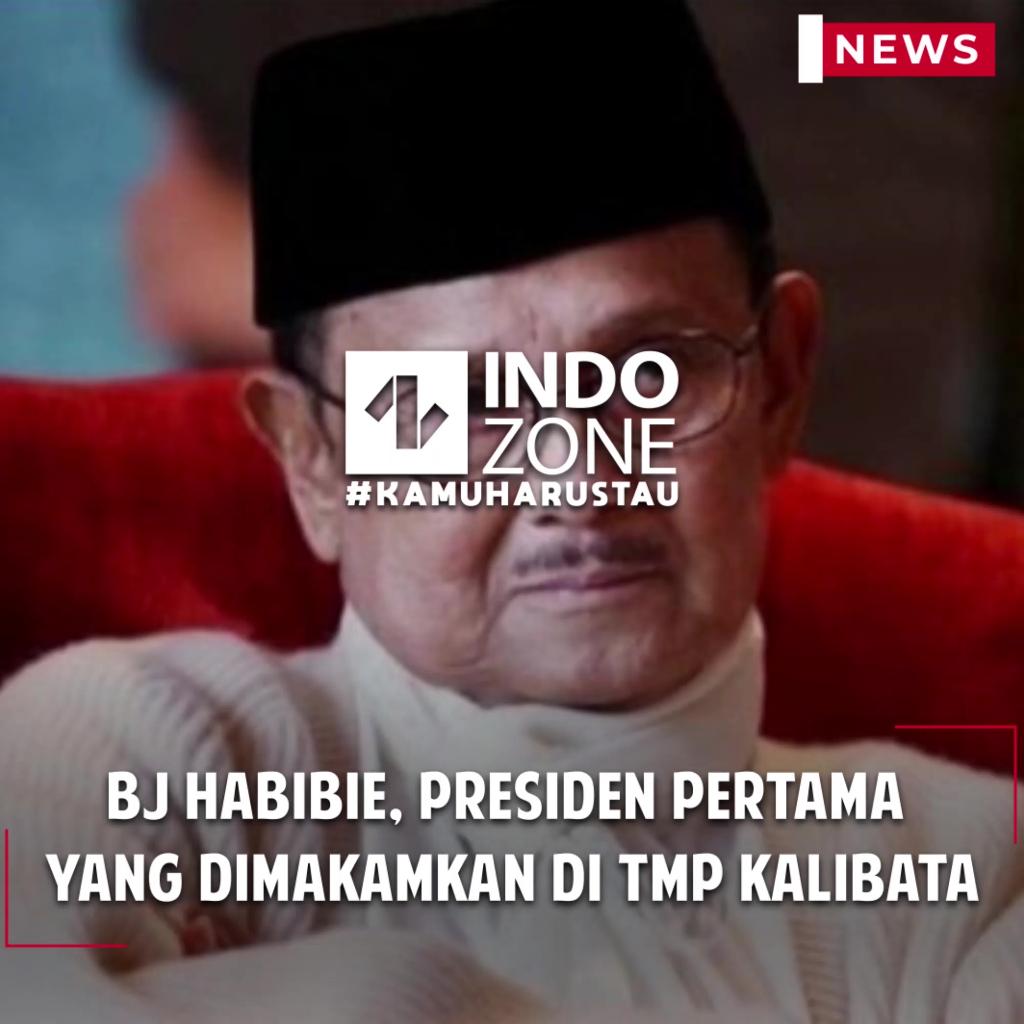 BJ Habibie, Presiden Pertama  yang Dimakamkan di TMP Kalibata