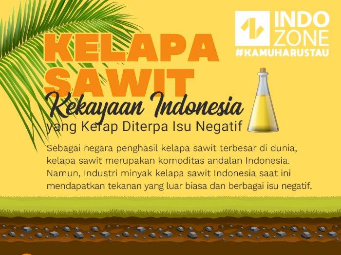Kelapa Sawit, Kekayaan Indonesia yang Kerap Diterpa Isu Negatif
