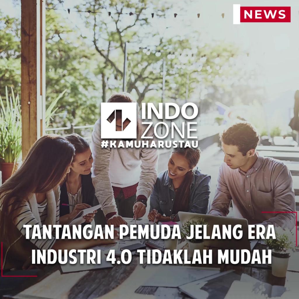 Tantangan Pemuda Jelang Era  Industri 4.0 Tidaklah Mudah