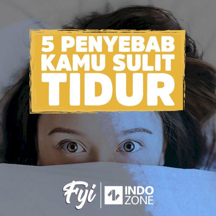 5 Penyebab Kamu Sulit Tidur