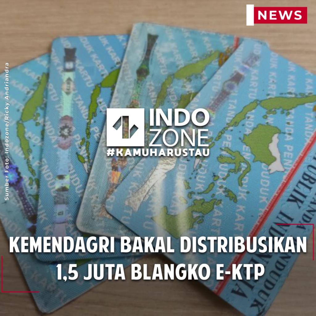 Kemendagri Bakal Distribusikan 1,5 Juta Blangko e-KTP