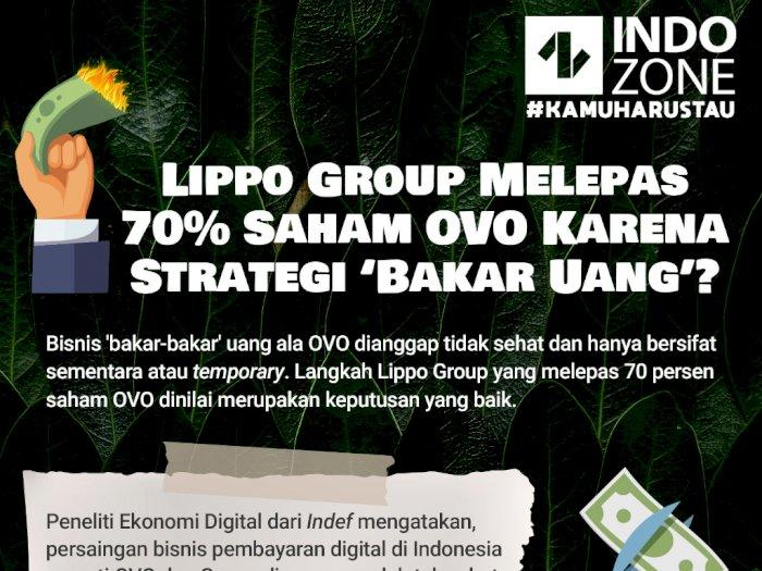 Lippo Group Lepas 70% Saham OVO Karena Strategi 'Bakar Uang'?
