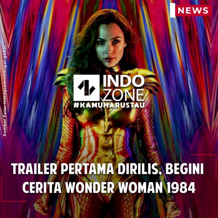 Trailer Pertama Dirilis, Begini Cerita Wonder Woman 1984