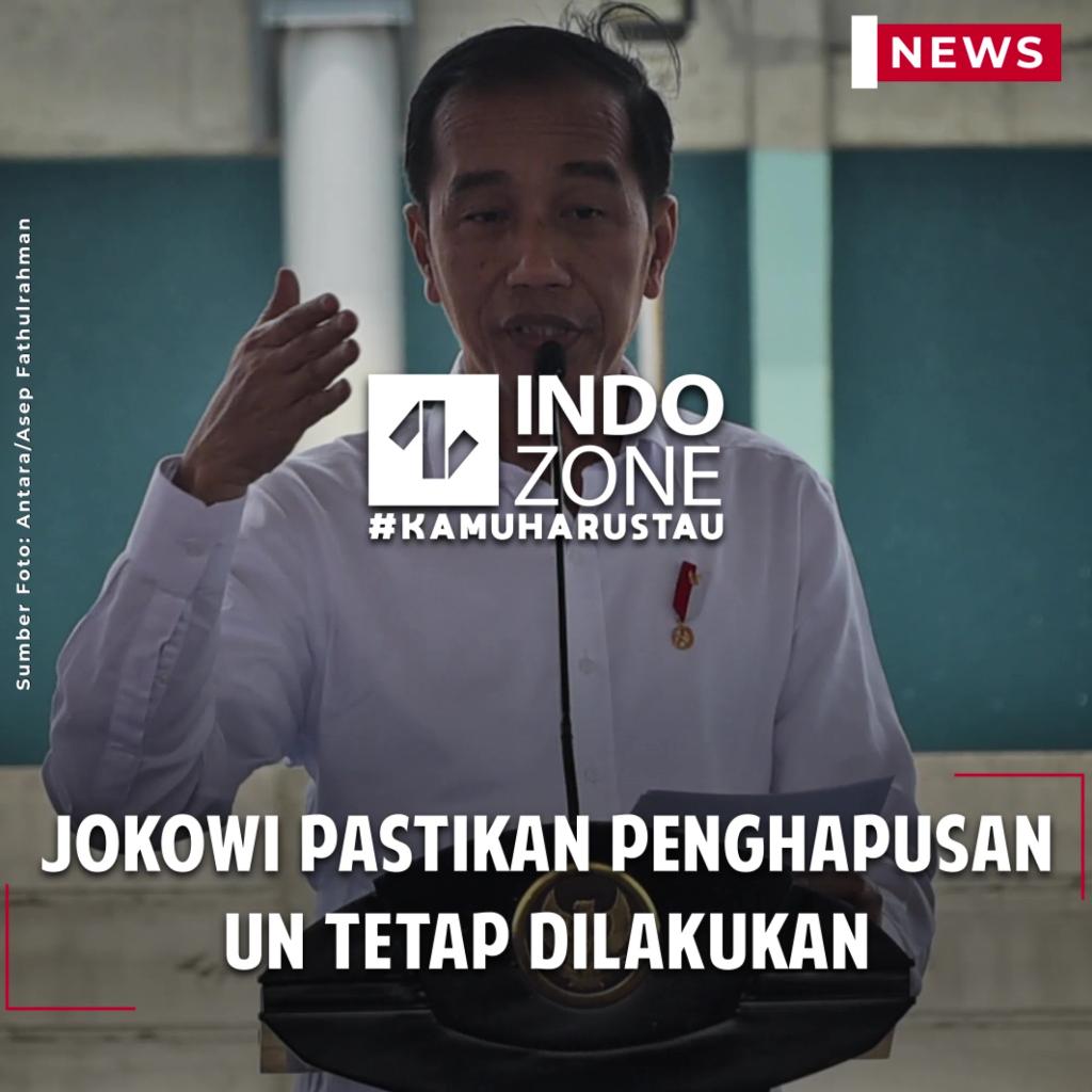 Jokowi Pastikan Penghapusan UN Tetap Dilakukan