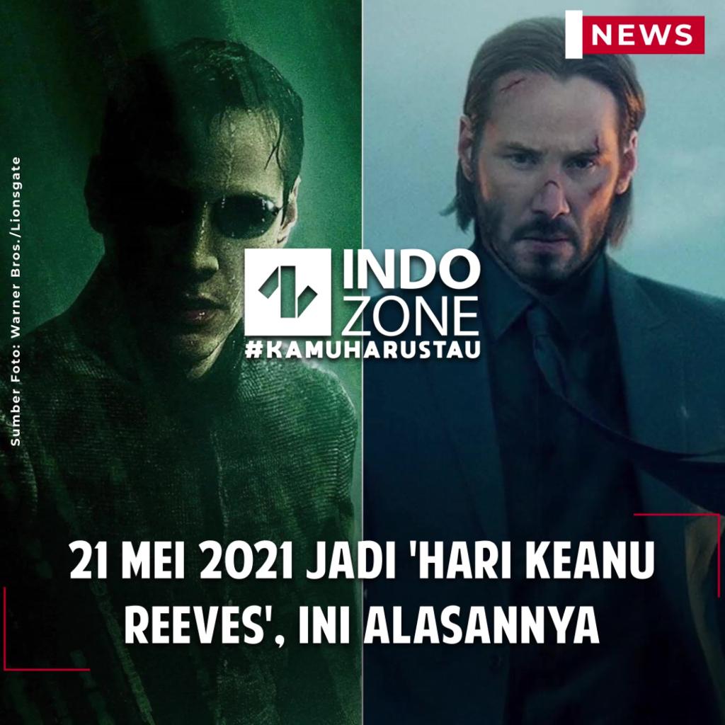 21 Mei 2021 Jadi 'Hari Keanu Reeves', Ini Alasannya