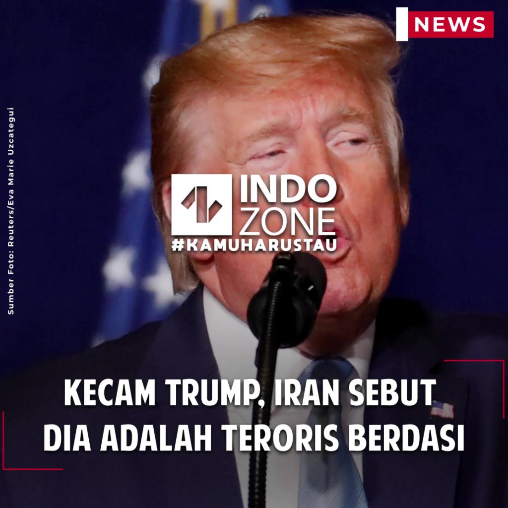 Kecam Trump, Iran Sebut Dia adalah Teroris Berdasi