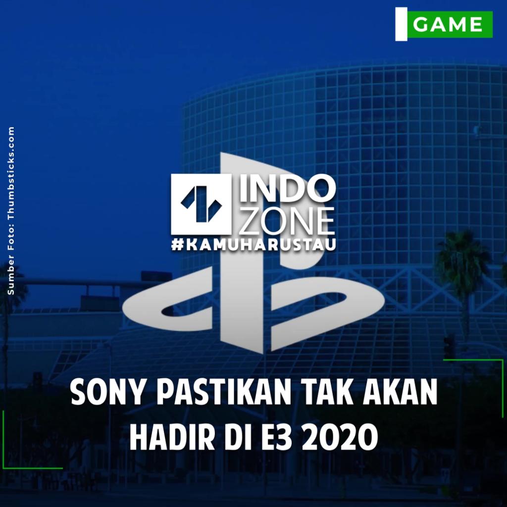 Sony Pastikan Tak Akan Hadir di E3 2020