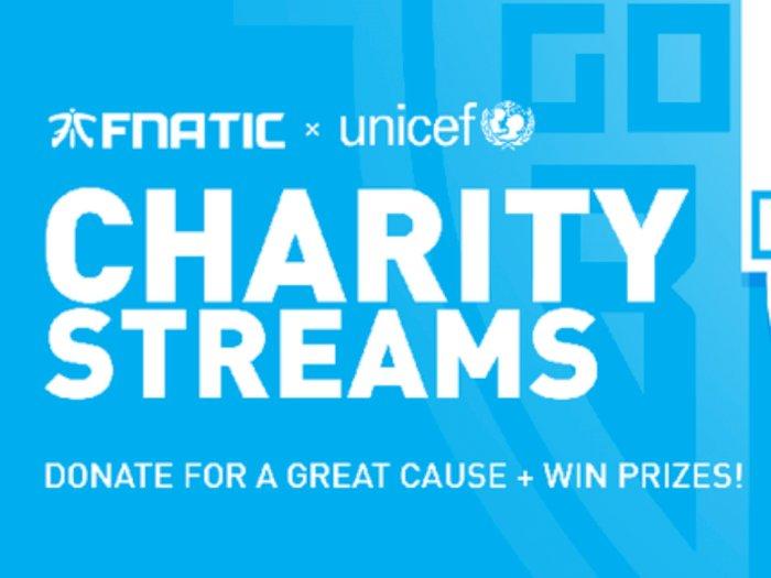 Fnatic dan Unicef Adakan 'Charity Streams' untuk Kampanye Anti-Toxic