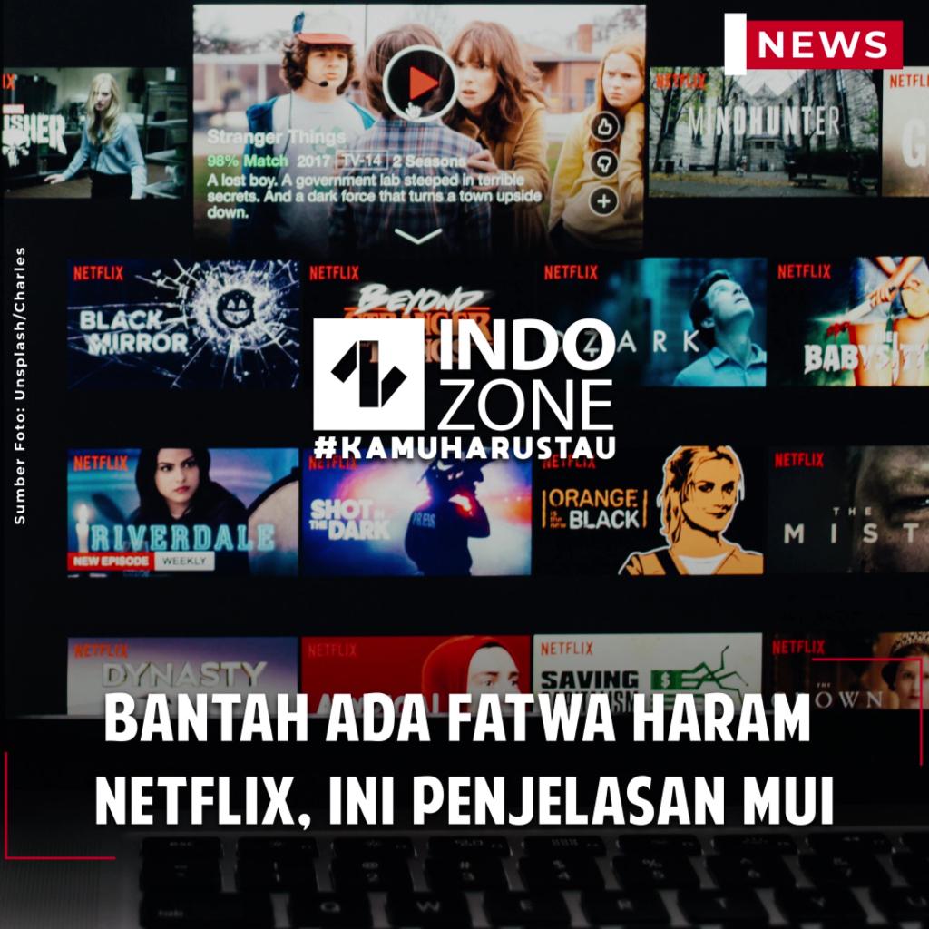 Bantah Ada Fatwa Haram Netflix, Ini Penjelasan MUI