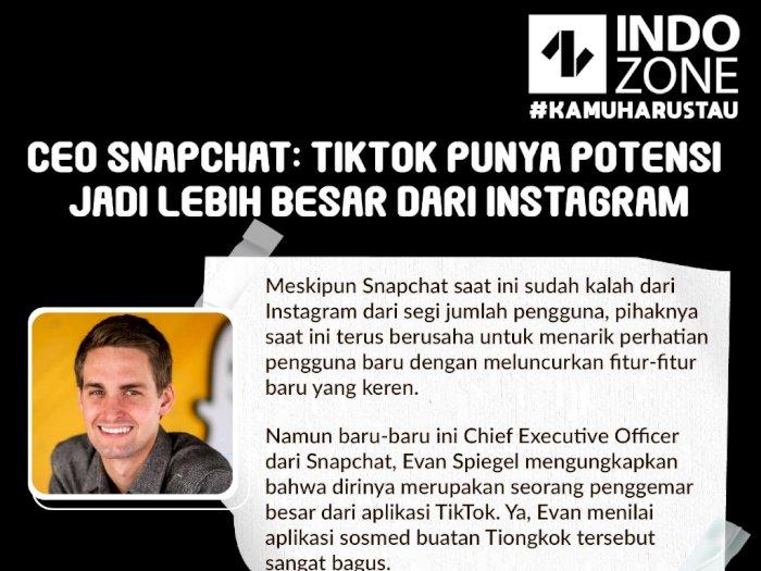CEO Snapchat: TikTok Punya Potensi Jadi Lebih Besar dari Instagram