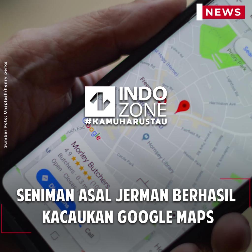 Seniman asal Jerman Berhasil Kacaukan Google Maps