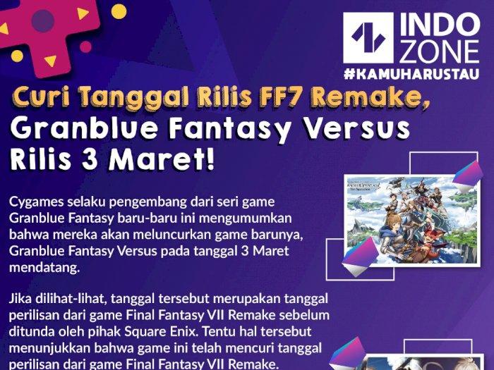 Curi Tanggal Rilis FF7 Remake, Granblue Fantasy Versus Rilis 3 Maret!