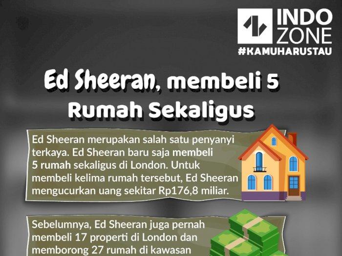 Ed Sheeran, membeli 5  Rumah Sekaligus