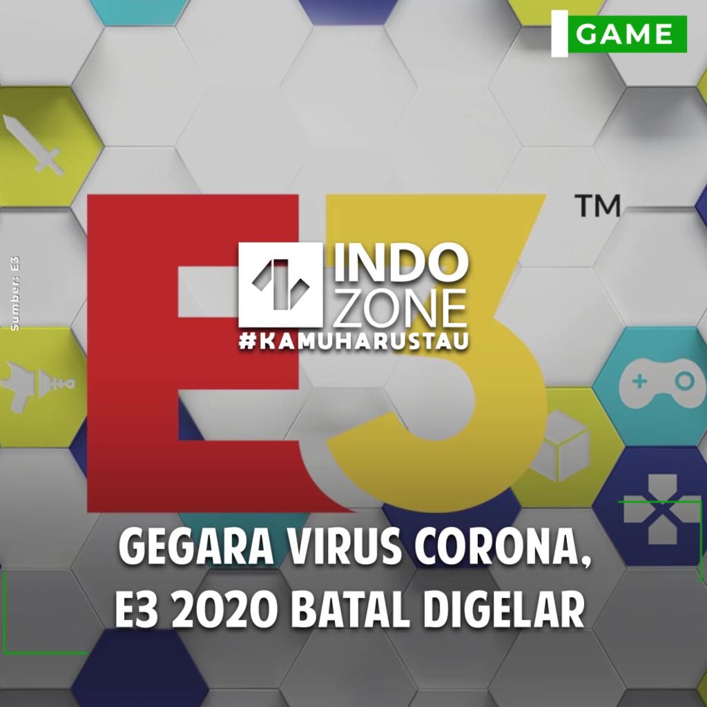 Gegara Virus Corona, E3 2020 Batal Digelar