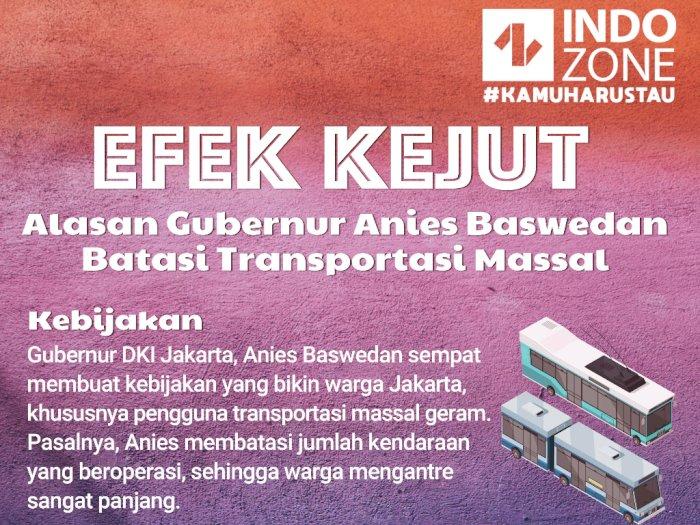 Efek Kejut: Alasan Gubernur Anies Baswedan Batasi Transportasi Massal