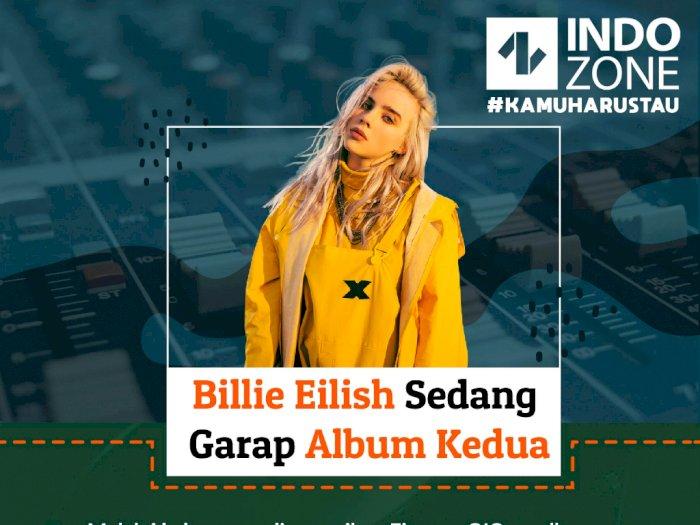 Billie Eilish Sedang Garap Album Kedua