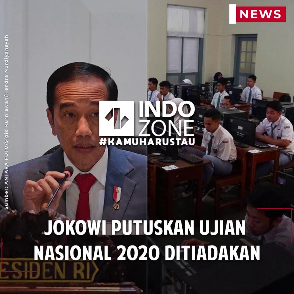Jokowi Putuskan Ujian Nasional 2020 Ditiadakan