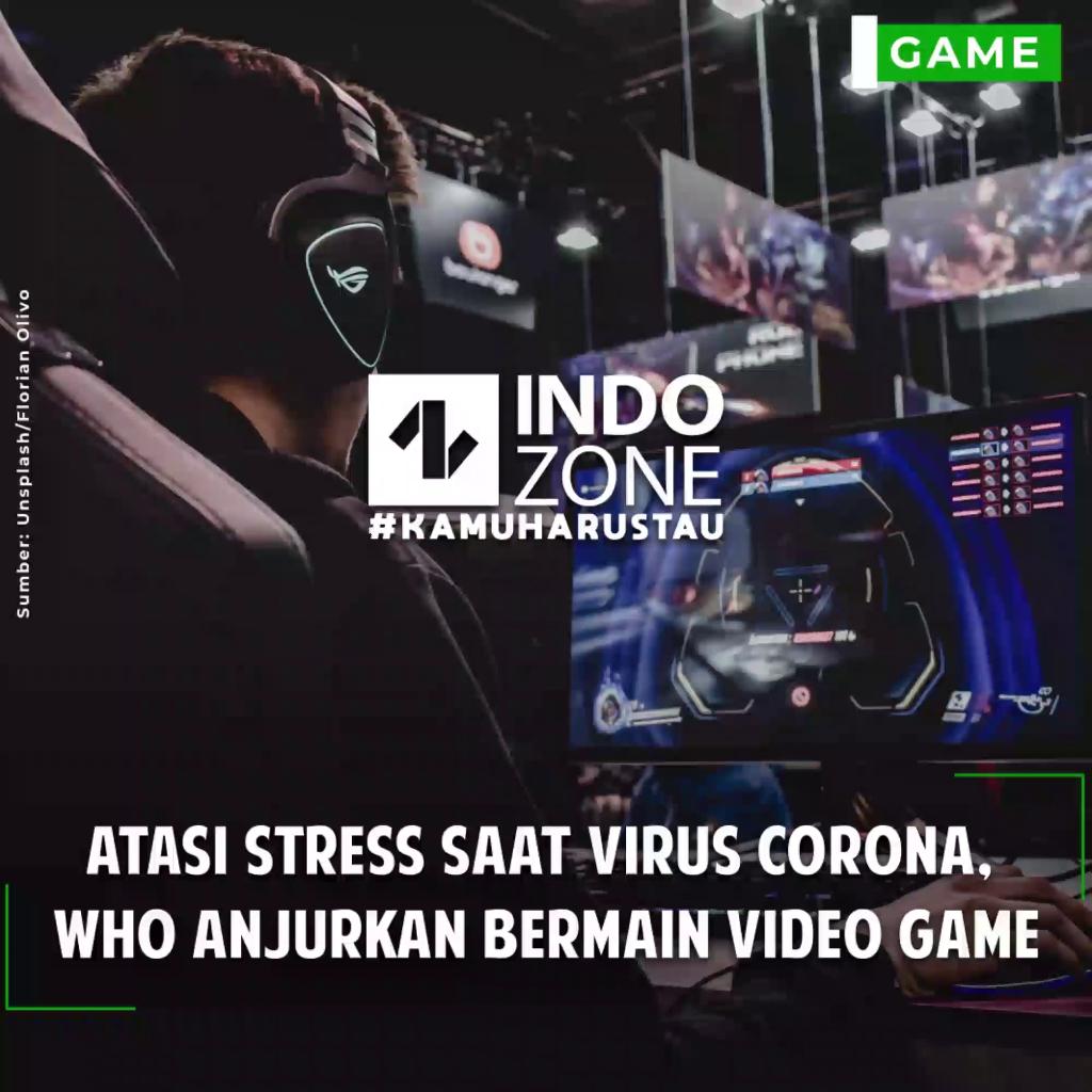 Atasi Stress Saat Virus Corona, WHO Anjurkan Bermain Video Game