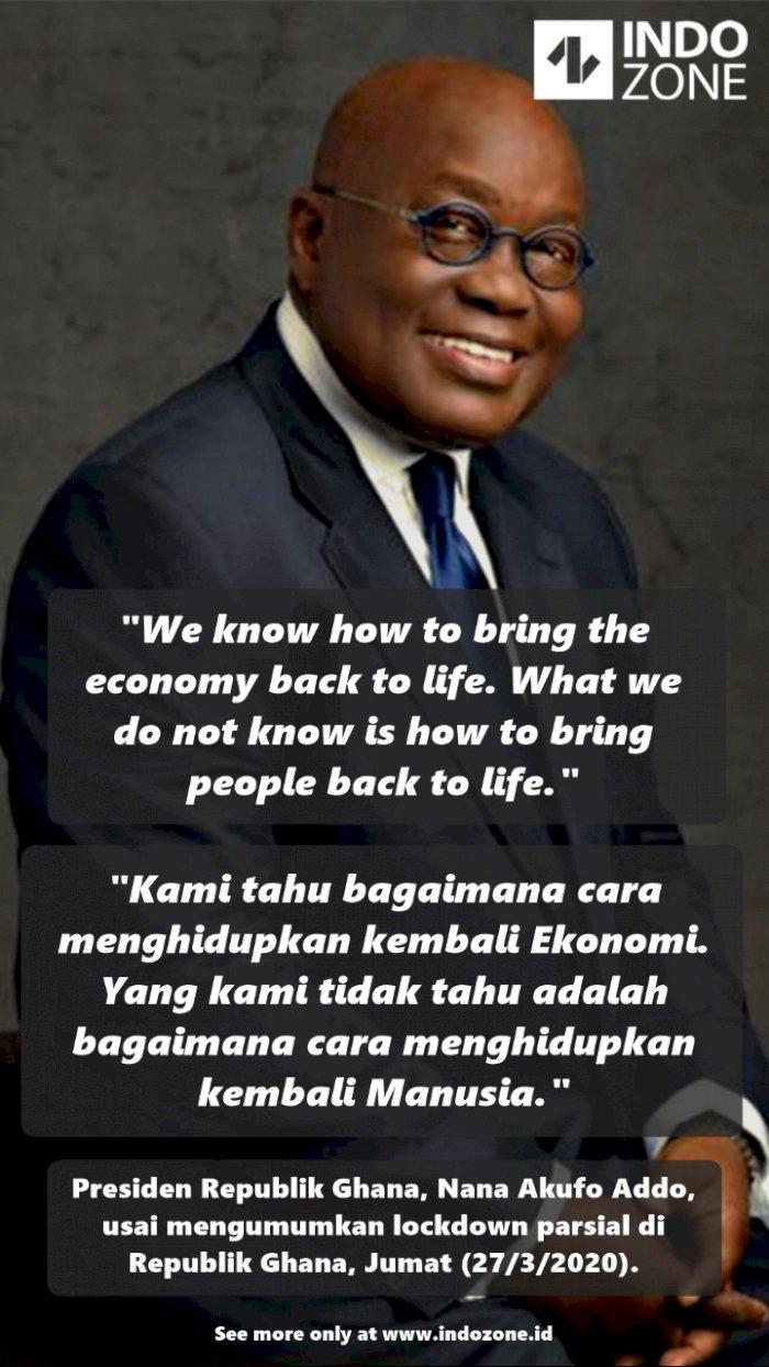 Presiden Ghana Soal Corona: Ekonomi Bisa Dihidupkan Lagi, Nyawa Tidak
