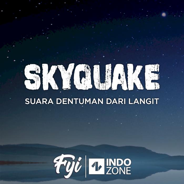 Skyquake, Suara Dentuman dari Langit