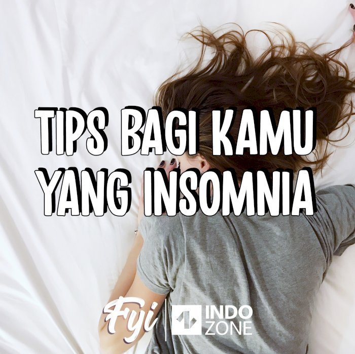 Tips Bagi Kamu Yang Insomnia