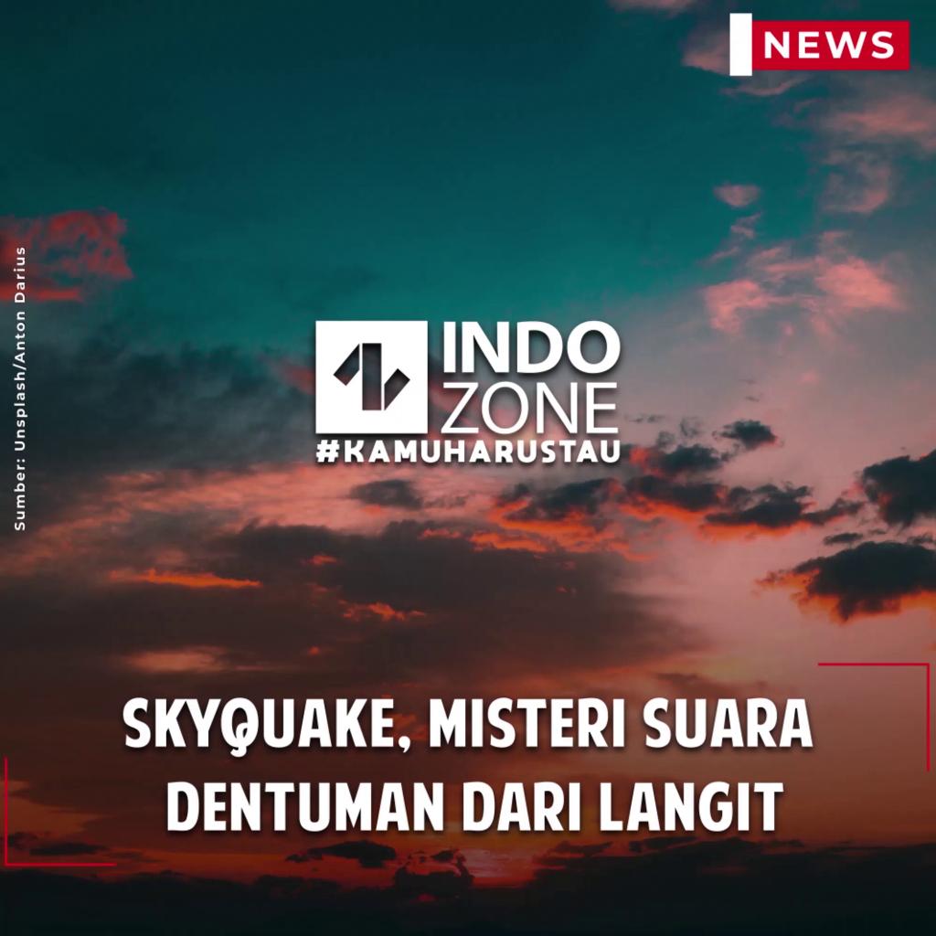 Skyquake, Misteri Suara Dentuman Dari Langit