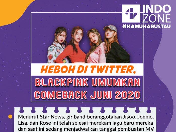 Heboh di Twitter, Blackpink Umumkan Comeback Juni 2020