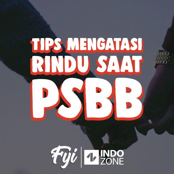 Tips Mengatasi Rindu Saat PSBB