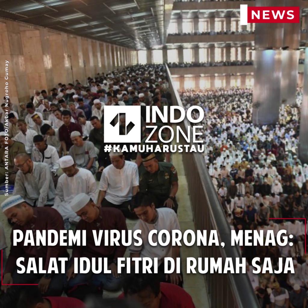 Pandemi Virus Corona, Menag: Salat Idul Fitri di Rumah Saja