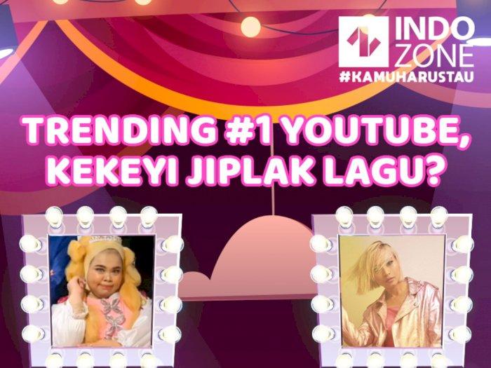 Trending #1 Youtube, Kekeyi Jiplak Lagu?