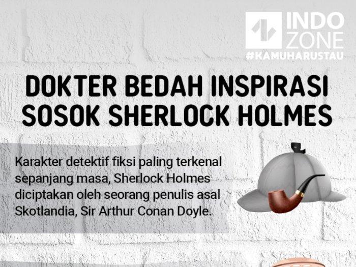 Dokter Bedah Inspirasi Sosok Sherlock Holmes
