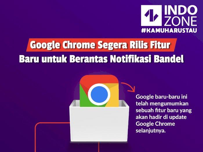 Google Chrome Segera Rilis Fitur Baru untuk Berantas Notifikasi Bandel