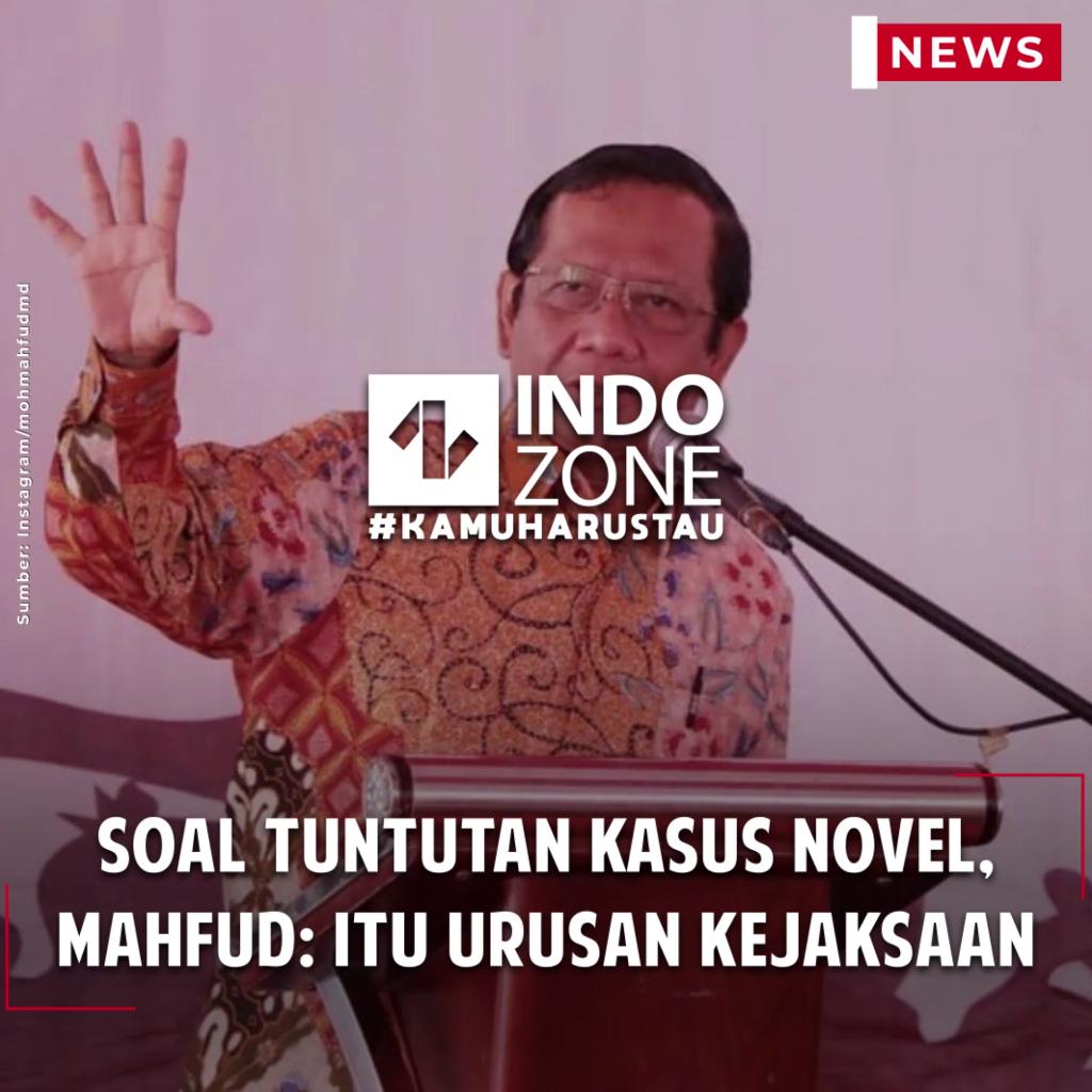 Soal Tuntutan Kasus Novel, Mahfud: Itu Urusan Kejaksaan