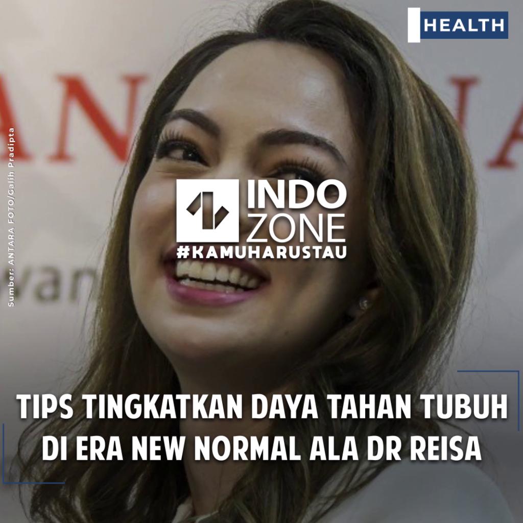 Tips Tingkatkan Daya Tahan Tubuh di Era New Normal ala dr Reisa