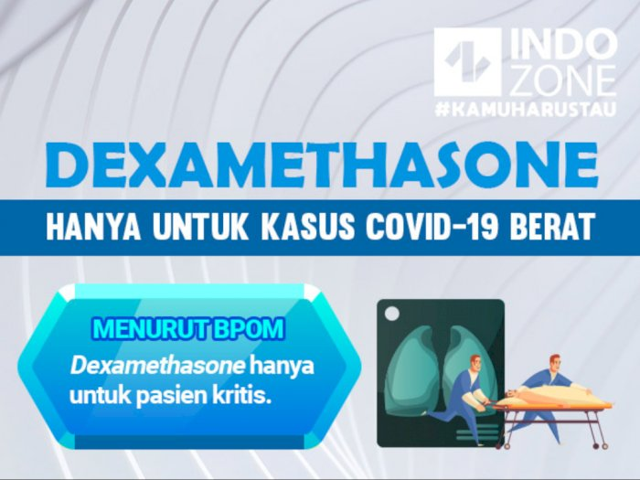 Dexamethasone Hanya Untuk Kasus COVID-19 Berat