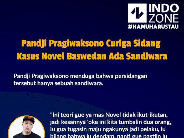 Pandji Pragiwaksono Curiga Sidang Kasus Novel Baswedan Ada Sandiwara