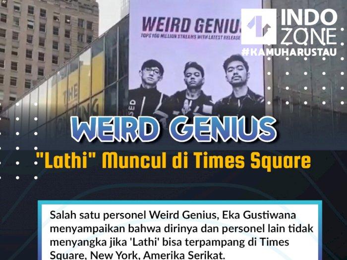 """Weird Genius, """"Lathi"""" Bisa Muncul di Times Square"""