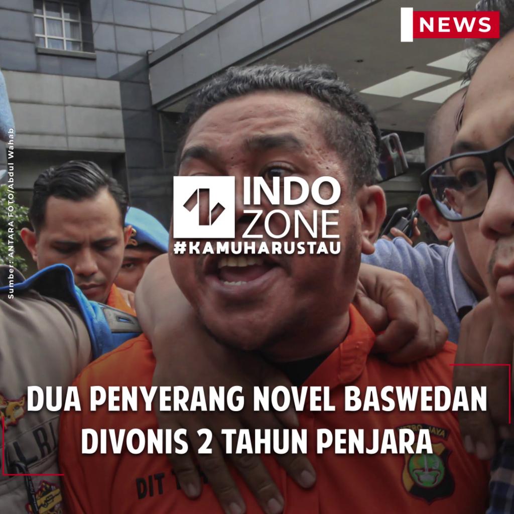 Dua Penyerang Novel Baswedan Divonis 2 Tahun Penjara