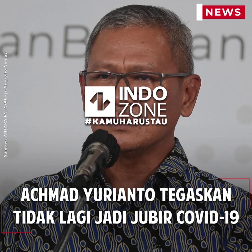 Achmad Yurianto Tegaskan Tidak Lagi Jadi Jubir Covid-19