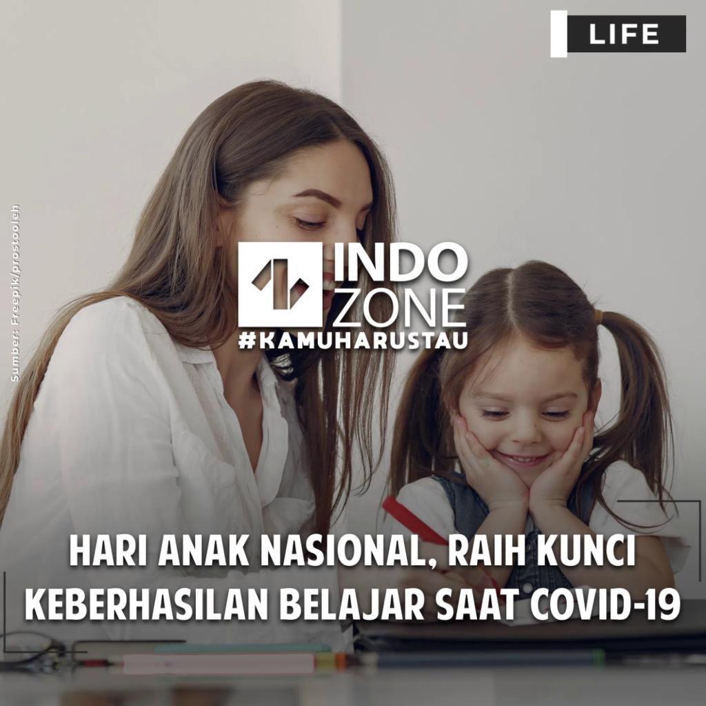 Hari Anak Nasional, Raih Kunci Keberhasilan Belajar saat Covid-19