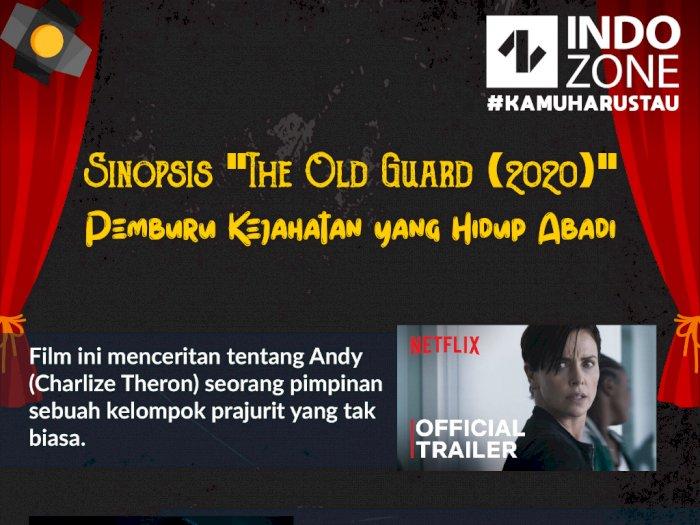 """Sinopsis """"The Old Guard (2020)"""" Pemburu Kejahatan yang Hidup Abadi"""