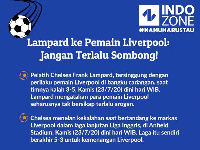 Lampard ke Pemain Liverpool: Jangan Terlalu Sombong!