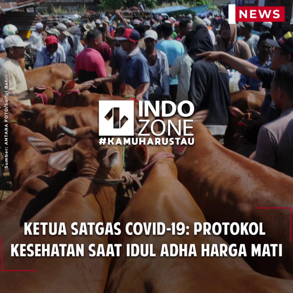 Ketua Satgas Covid-19: Protokol  Kesehatan saat Idul Adha Harga Mati