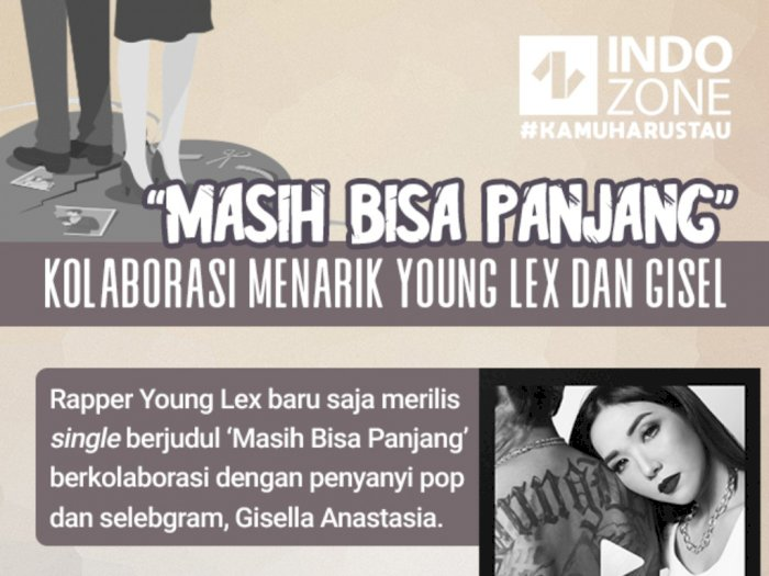 'Masih Bisa Panjang', Kolaborasi Menarik Young Lex dan Gisel