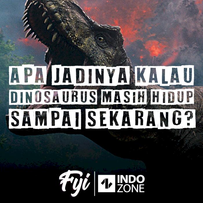 Apa Jadinya Kalau Dinosaurus Masih Hidup Sampai Sekarang?