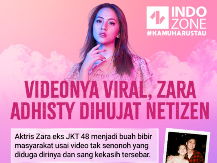 Videonya Viral, Zara Adhisty Dihujat Netizen