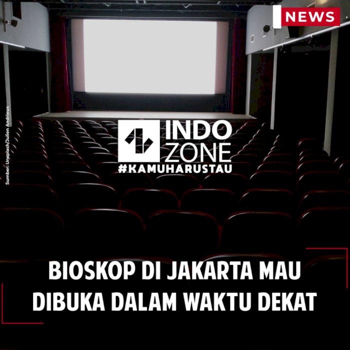 Bioskop di Jakarta Mau Dibuka dalam Waktu Dekat