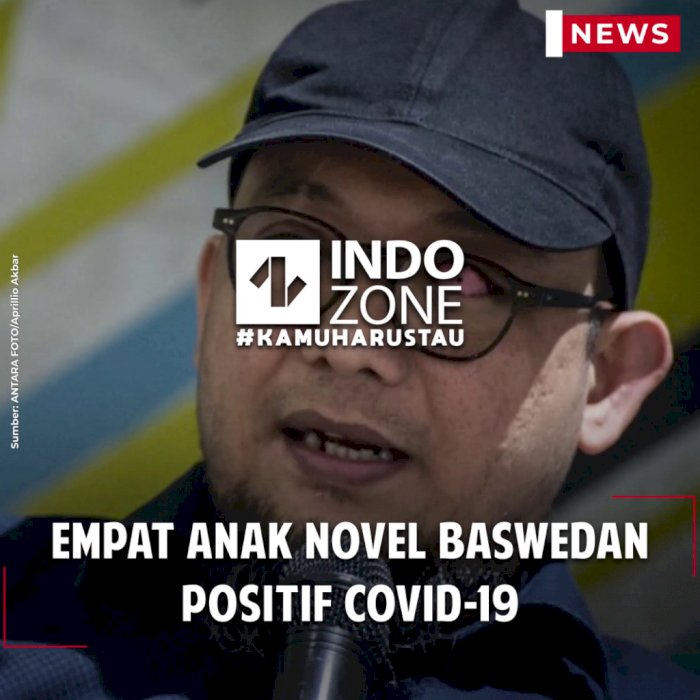 Empat Anak Novel Baswedan Positif Covid-19